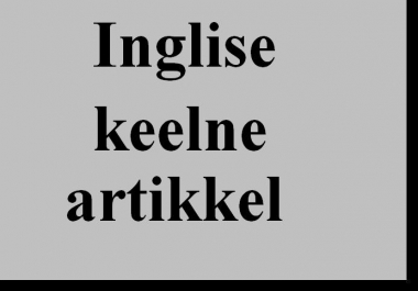 kirjutan Inglise keeles 700 sõnase artikli või muu Sisu sinu veebilehele