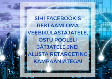 seadistan Facebook piksli ja retargeting sihtrühmad
